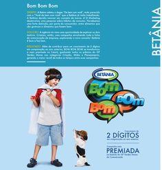 Campanha mais premiada na história do GP Verdes Mares de Comunicação. Cliente, Betânia.
