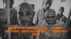 Beautiful Bangladesh  - Pabna | Shilaida | Mental | Anukul | Edward | PUST