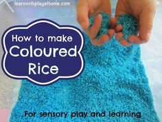 Learn with Play at Home: How to Make Coloured Rice Sensory Activities, Sensory Play, Activities For Kids, Sensory Bins, Activity Ideas, Coloured Rice, Messy Play, Play Based Learning, Kids Playing
