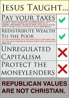 Republican values have nothing to do with the Bible.  Found on Americans Against The Republican Party