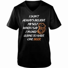 Dont Always Believe Myself Im Only Going Have #Beer, Order HERE ==> https://www.sunfrog.com/LifeStyle/124441378-702453021.html?53625, Please tag & share with your friends who would love it, #xmasgifts #superbowl #jeepsafari