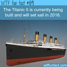 The titanic ll will set sail in 2016 -  WTF fun facts