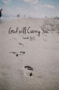 God will....❤ this is my favorite I have this as my background screen on my phone for over 3 years now because he has physically carried me when I could not walk !! It is a daily reminder of his great love, mercy, and strength that he gives me every day. ❤