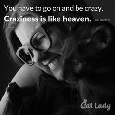 We're not crazy... just crazy about cats! #catlady