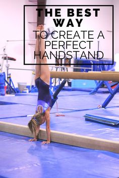 The best way to create a perfect handstand