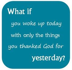 Thankfulness - Everyday