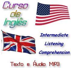 Curso de Inglês Intermediate Listening Comprehension; Veja em detalhes neste site http://www.mpsnet.net/1/366.html