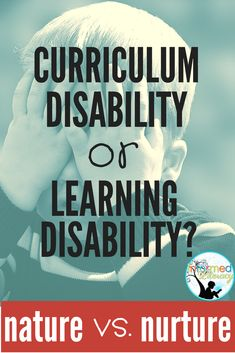 When diagnosing different types of learning disabilities in children, it's important to consider whether the symptoms are the result of an actual disability or the result of limited instruction AKA a curriculum disability.