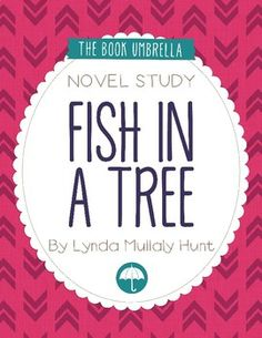 Fish in a Tree by Lynda Mullaly Hunt - novel study by The Book Umbrella $