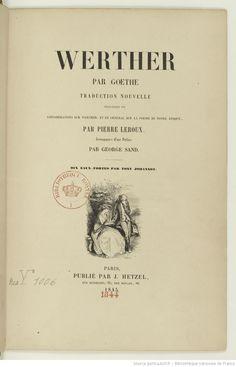 Werther / par Goethe ; traduction nouvelle, précédée de considérations sur Werther et en général sur la poésie de notre époque, par Pierre Leroux ; accompagnée d'une préface par George Sand ; dix eaux-fortes par Tony Johannot, 1845