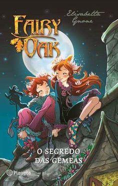 Livros Junior e Juvenil: FAIRY OAK O Segredo das Gémeas de Elisabetta Gnone...