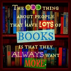 I can't imagine ever having enough books.