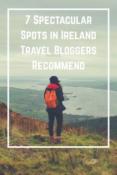 Seven Spectacular Spots in Ireland Travel Bloggers Recommend. [Ireland, travel destination, travel tips, Irish]