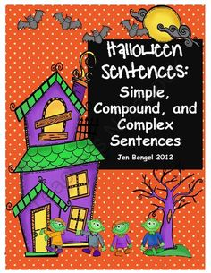 Halloween Language Printables for Teaching Simple, Complex, & Compound Sentences from Jen Bengel on TeachersNotebook.com (9 pages)  - Teach simple, compound, and complex sentences with this fun Halloween resource!!