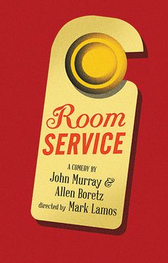 "ROOM SERVICE by John Murray and Allen Boretz. ""Script Talk"" on October 8th at 12PM. (play)"