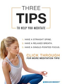 If you've always wanted to try meditation, but never knew how to do it, these three tips will help you get on your way to living a more relaxed life. // Beachbody // BeachbodyBlog.com // relaxation // meditate // meditating // mind and body // beginner tips // wellness
