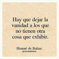ego Words Quotes, Wise Words, Me Quotes, Motivational Quotes, Funny Quotes, Inspirational Quotes, Sayings, Honore De Balzac, Quotes En Espanol