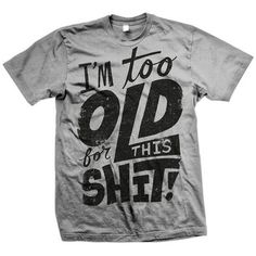 Too Old Tee Women's now featured on Fab.