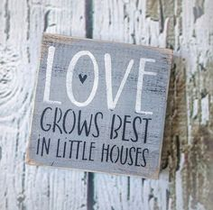 Love Grows Best In Little Houses Sign Tiered Tray Decor Painted Signs, Wooden Signs, Distressing Painted Wood, Custom Business Signs, Scented Tea Lights, Vinyl Crafts, Wood Crafts, Great Housewarming Gifts, Patriotic Decorations