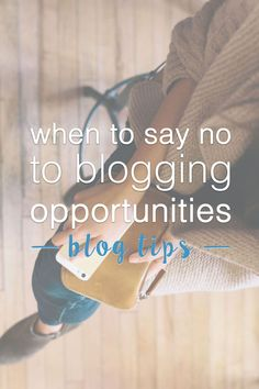 Blog Tips: When to Say No To Blogging Opportunities / hellorigby seattle lifestyle and fashion blog
