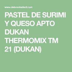 PASTEL DE SURIMI Y QUESO APTO DUKAN THERMOMIX TM 21 (DUKAN)