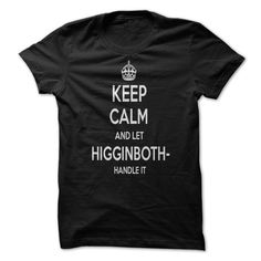 Keep Calm And Let higginbotham Handle It Personalized T-Shirt