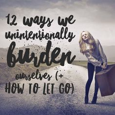 It's so easy to rob ourselves of our freedom. In this post, you can read about 12 common ways people unintentionally burden themselves. And the one question you can ask yourself to set yourself free.