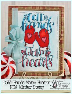 Cold Hands Warm Hearts Card http://tammytutterow.com/2016/10/cold-hands-warm-hearts-card/