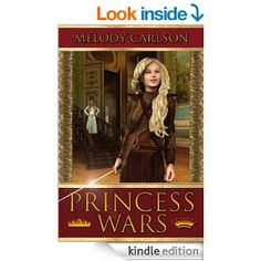 The Princess Wars by Melody Carlson -- Review