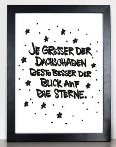 "Kunstdruck""je größer der Dachschaden, desto besser der Blick auf die Sterne"" Artprint ""the bigger the roof damage, the better the view of the stars"" similar great projects and ideas as shown in the pi The Words, More Than Words, Best Quotes, Funny Quotes, Words Quotes, Sayings, Susa, Statements, Hand Lettering"
