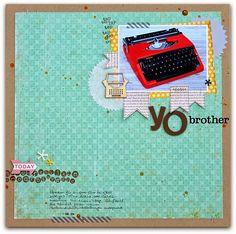 "Scrapperia - Layout ""Yo brother"""