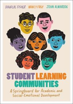 Student learning communities: A springboard for academic and social-emotional development. (2021). by Douglas Fisher et al. Brand Manual, Social Emotional Development, Brand Book, Teacher Notes, Brand Style Guide, Student Learning, New Books, Fisher, This Book