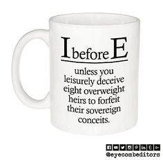 I Before E Funny Grammar Spelling Mug for Coffee or Tea. In English, there are rule, exceptions to the rules, and exceptions to the exceptions. It's enough to make you want to take up Esperanto. English Grammar Rules, English Spelling, English Language, Foreign Language, Language Arts, Tea Mugs, Coffee Mugs, Spelling Rules, Spelling Ideas