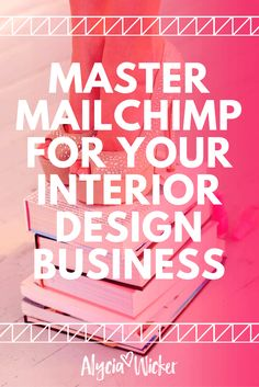 How to use Mailchimp for your interior design business.