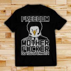 8fd482144758b Samuel Eagle Jackson freedom mother fucker do you speak it shirt