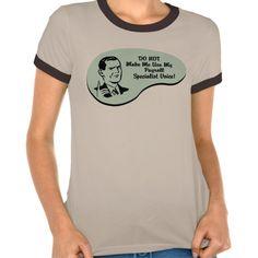 Payroll Specialist Voice T Shirt, Hoodie Sweatshirt