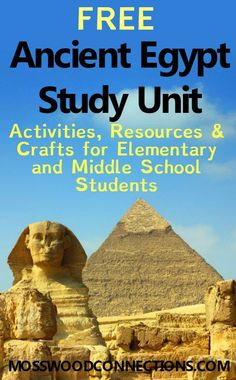 Free Ancient Egypt Study Unit Activities, Resources and Crafts for Elementary and Middle School Students. #AncientEgypt #StudyUnit #Elementary #MiddleSchool #education #homeschooling #mosswoodconnections