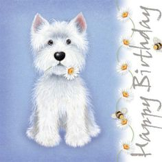 Westie B'day Card♥🌸♥ where do I get it? Happy Birthday Flower, Happy Birthday Fun, Happy Birthday Images, Birthday Messages, Birthday Quotes, Birthday Greetings, It's Your Birthday, Westies, West Highland White Terrier
