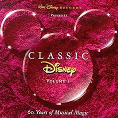 Classic Disney, Vol. 60 Years of Musical Magic The first volume of a series that collects the greatest songs from classic Disney productions like Mary Old Disney Movies, Disney Songs, Disney Music, Alive Lyrics, Disney Universal Studios, Broadway, Disney Records, Greatest Songs, Kinds Of Music