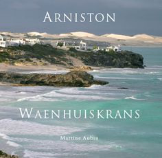 Arniston/Waenhuiskrans Sa Tourism, Provinces Of South Africa, Fishermans Cottage, My Land, Holiday Activities, Countries Of The World, Holiday Destinations, Small Towns, Scenery