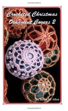 Crocheted Christmas Ornament Covers 2 by Susan M. Allen,http://www.amazon.com/dp/0970133510/ref=cm_sw_r_pi_dp_oZdCsb0GJDHB3YQJ