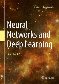 """Read """"Neural Networks and Deep Learning A Textbook"""" by Charu C. Aggarwal available from Rakuten Kobo. This book covers both classical and modern models in deep learning. The primary focus is on the theory and algorithms of. Computer Programming, Computer Science, Python Programming, Programming Languages, Deep Learning Book, Higher Learning, Recommender System, Artificial Neural Network, Machine Learning Models"""