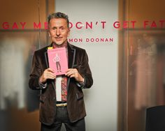 Okay, who's getting Simon Doonan's book: Gay Men Don't Get Fat? 'fess up.