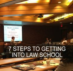 7 Steps to Getting into Law School.