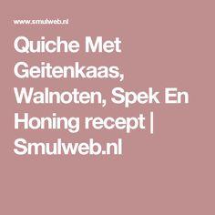 Quiche Met Geitenkaas, Walnoten, Spek En Honing recept | Smulweb.nl