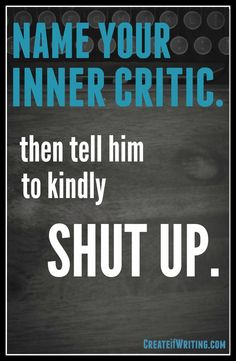 One trick to dealing with your inner critic.