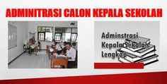 Kumpulan Administrasi Calon Kepala Sekolah | Berkas Download Guru Berkas Download Guru