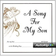 A Song For My Son On His Wedding Day --- http://www.amazon.com/Song-For-Son-His-Wedding/dp/B00000DAHD/?tag=hotomamoonod8-20