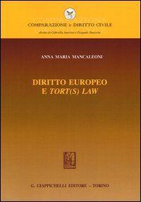 Mancaleoni, Anna Maria.  Diritto europeo e tort(s) law.  G. Giappichelli, 2012.