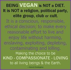 Being vegan is not a diet, a religion, political party, elite group, club or cult Vegan Facts, Vegan Memes, Vegan Quotes, Vegan Humor, Why Vegan, Vegan Vegetarian, Vegetarian Quotes, Reasons To Be Vegan, Whole Food Recipes